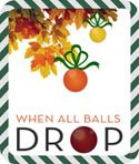 What Readers Are Saying About When All Balls Drop – A Great Gift