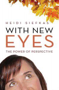 With_New_Eyes_Author_Heidi_Siefkas