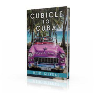 Cubicle_to_Cuba_by_Heidi_Siefkas