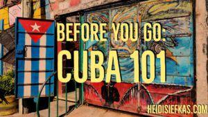 Before_You_Go_Cuba_101_Video_by_Author_Heidi_Siefkas